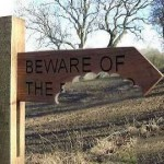 Beware of the...
