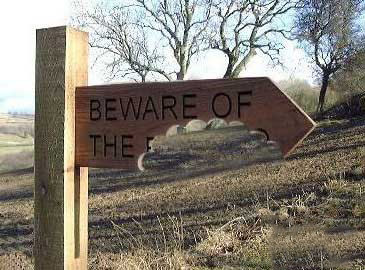 Beware of the...