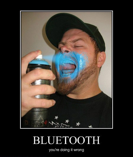 Bluetooth, you're doing it wrong