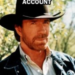 Chuck Norris has a Gmail account.