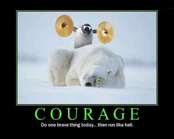 demotivational image: courage