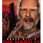 Die Hard 22 - Now at a theater near you!