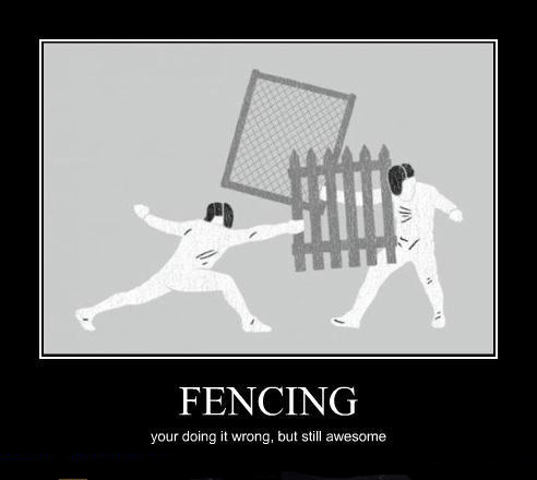 Fencing: You're doing it wrong!
