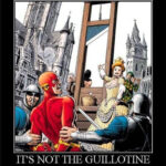 It's not the guillotine...