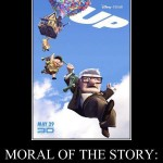 What's the moral of the movie UP?