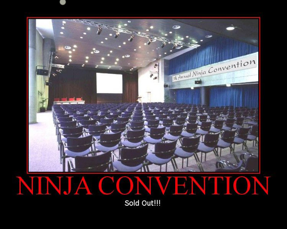 Ninja convention. Sold out!
