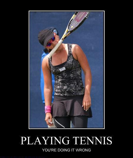 Playing tennis: You're doing it wrong!