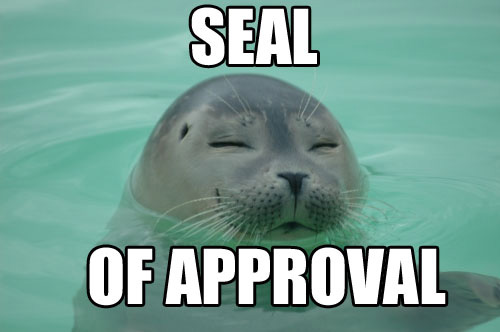 You've got our seal of approval!