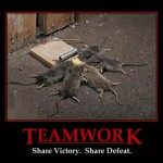 Demotivational Poster: Teamwork