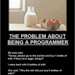 The problem about being a programmer…
