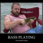 Bass playing, you're doing it wrong.