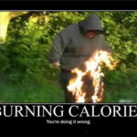Burning Calories: You're Doing it wrong!