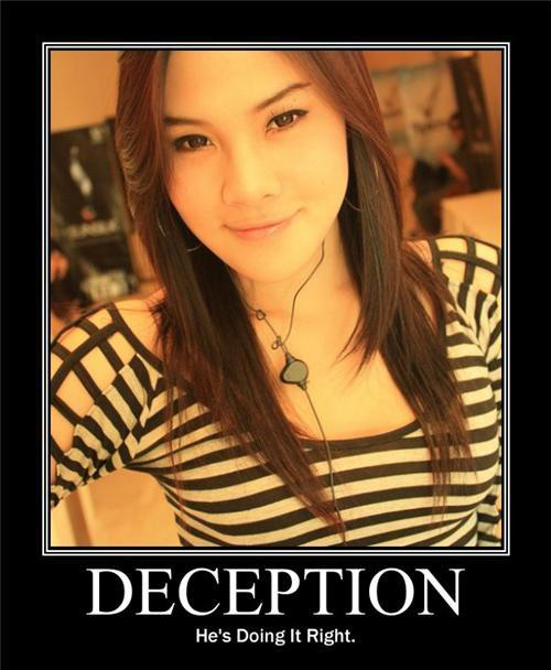 Deception: He's doing it right!