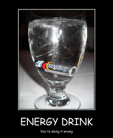 Energy drink: You're doing it wrong!