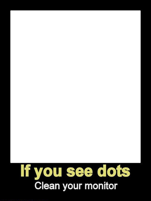 If you see dots...