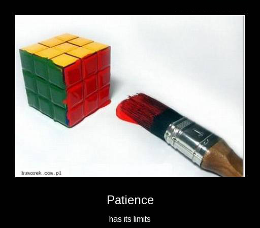 Patience has its limits...