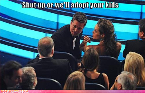 Shut up or else... we'll adopt your kids!